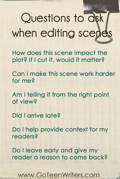 Go Teen Writers: Questions to Ask When Editing Scenes -- Using this as I revise my NaNo novel.