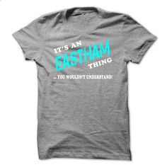 Its an EASTHAM Thing, You Wouldnt Understand!-vriwcxxkb - #shirt skirt #tshirt bemalen. CHECK PRICE => https://www.sunfrog.com/Names/Its-an-EASTHAM-Thing-You-Wouldnt-Understand-vriwcxxkbl.html?68278