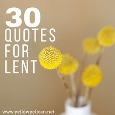 30 Quotes to Help You Journey through Lent
