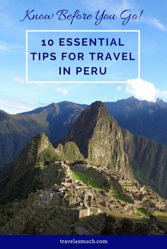 10 Peru travel tips to make the most of your travel. What to pack, what to buy, how to book a hotel - everything you need to know before you go! Travel in South America.