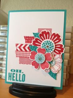Tape It, Flower Shop, Mixed Bunch and Oh, Hello all in 1 card.  Fantastic!