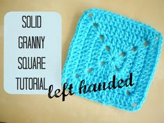 LEFT HANDED CROCHET: How to crochet a solid granny square left handed | ...