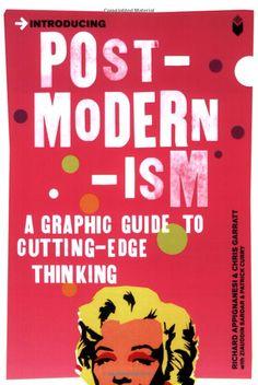 Introducing Postmodernism: A Graphic Guide: Richard Appignanesi,Chris Garratt: