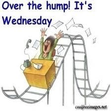 Over the hump!  It's Wednesday...