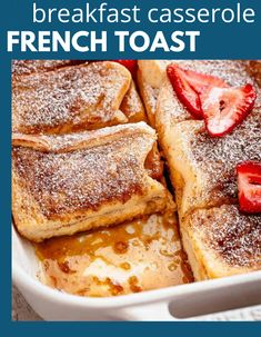 Breakfast Casserole that will be so simple you will want to make it over and over again. A French Toast casserole that is perfectly sweet. Dust with powdered sugar, and fruit. #breakfast #casserole #frenchtoast #easy #foracrowd #holiday #christmasmorning
