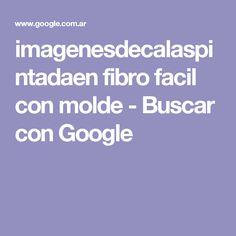 imagenesdecalaspintadaen fibro facil con molde - Buscar con Google