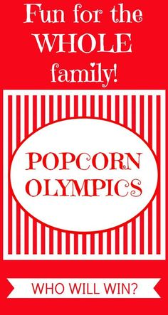 The Popcorn Olympics ~ Fun Activity the whole family will love! Who doesn't love a little fun competition?