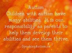Children with autism have many abilities. #support #advocate #encourage #autism #autismawareness