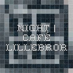 Night | Café lillebror