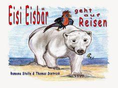 Leseproben für kleine Schmökerratten: Eisi Eisbär geht auf Reisen von Ramona Stolle
