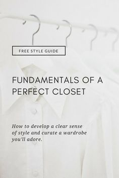 The Fundamentals of a Perfect Closet: How to develop a clear sense of style and curate a wardrobe you'll love by ajaedmon.com     | capsule wardrobe | minimal chic | minimalist style | minimalist fashion | minimalist wardrobe | back to basics fashion