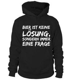 BIER IST KEINE LÖSUNG  #gift #idea #shirt #image #TeeshirtAlcool #humouralcool