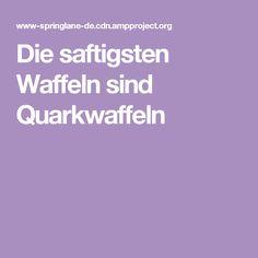 Die saftigsten Waffeln sind Quarkwaffeln