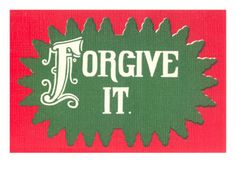 Forgive It