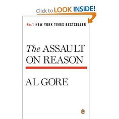 The Assault on Reason: Al Gore: 9780143113621: Amazon.com: Books