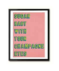 Sweet Thing Sugar Baby with your Champagne Eyes Van Morrison inspired Typography Art Print