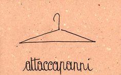 Italian Language ~   Attaccapanni (Hanger)