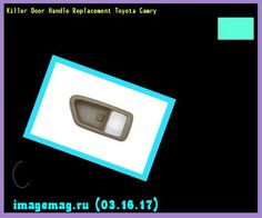 Awesome Toyota 2017: Killer Door Handle Replacement Toyota Camry 152437 - The Best Image Search...  10331603 Check more at http://carsboard.pro/2017/2017/04/20/toyota-2017-killer-door-handle-replacement-toyota-camry-152437-the-best-image-search-10331603/