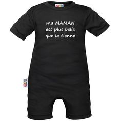 Barboteuse bébé avec message : ma MAMAN est plus belle que la tienne