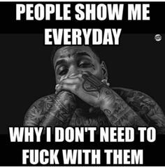 Rap Quotes About Fake Friends Idgaf Quotes, Tupac Quotes, Gangster Quotes, Rapper Quotes, Bitch Quotes, Badass Quotes, Fact Quotes, Wise Quotes, Words Quotes