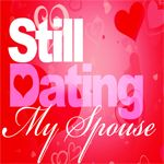 Politics and Marriage with Still Dating My Spouse