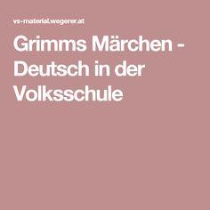 Grimms Märchen -  Deutsch in der Volksschule