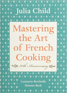 Free download Mastering the art of French cooking, volume. 1, 40th-anniversary edition bestselling cooking book by Julia Child.