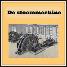 De stoommachine Nog een link van een filmpje over de stoommachine http://www.youtube.com/watch?v=IfG_kWumyUQ