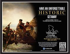 Have an Unforgettable Historic Bucks County Getaway! This Washington Crossing Historic Park poster will be displayed on the platforms of the Long Island Railroad and Metro North transit lines.