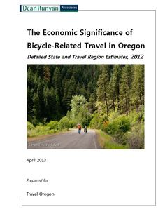 The economic significance of bicycle-related travel in Oregon : detailed state and travel region estimates, 2012, for Travel Oregon