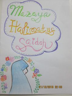 Mazaya Halimatus Saidah. Beautiful name. :)