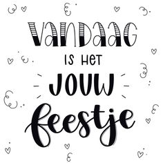 Best Birthday Quotes, Birthday Wishes, Birthday Cards, Happy Birthday Drawings, Drawing Quotes, Dutch Quotes, Love Me Quotes, Brush Lettering, Beautiful Words