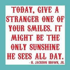 when I receive such a smile on an especially difficult & gloomy day, I remember (again) that I'm not alone in this world.it matters [cjg]. Great Quotes, Quotes To Live By, Me Quotes, Motivational Quotes, Inspirational Quotes, Work Quotes, Quotes Positive, Inspiring Sayings, Uplifting Quotes