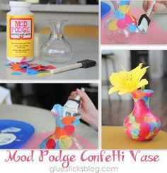 Easy Mod Podge Confetti Vase. Decorate the vase with various shapes of tissue paper and Mod Podge. Definitely going to try.