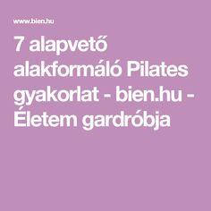 7 alapvető alakformáló Pilates gyakorlat - bien.hu - Életem gardróbja