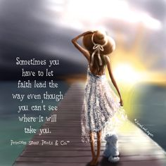 Sometimes you have to let faith lead the way. ~ Princess Sassy Pants & Co Good Thoughts, Positive Thoughts, Positive Quotes, Spiritual Quotes, Motivational Quotes, Buddhist Quotes, Healing Quotes, Religious Quotes, Positive Affirmations