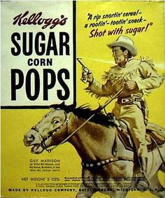 "Kellogg's ""SUGAR corn POPS"" Cereal c. 1955 - ""Shot with sugar!"" This was a 5 ounce box. On the package was Guy Madison of TV's ""The Adventures of Wild Bill Hickock. Retro Advertising, Retro Ads, Vintage Advertisements, Vintage Ads, Vintage Posters, Celebrity Advertising, Advertising Archives, Retro Food, Vintage Food"