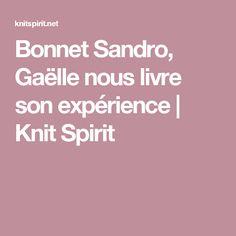 Bonnet Sandro, Gaëlle nous livre son expérience   Knit Spirit