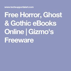 Free Horror, Ghost & Gothic eBooks Online | Gizmo's Freeware