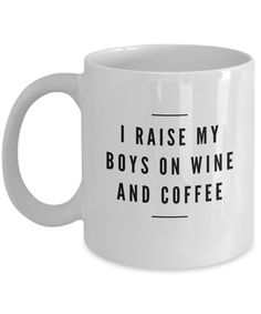 Funny Coffee Mugs for Women-I Raise My Boys on Wine and Coffee -Sarcastic Quote…