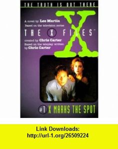X Files #01 X Marks the Spot (X-Files (HarperCollins Age 9-12)) (9780785792710) Chris Carter, Les Martin , ISBN-10: 0785792716  , ISBN-13: 978-0785792710 ,  , tutorials , pdf , ebook , torrent , downloads , rapidshare , filesonic , hotfile , megaupload , fileserve