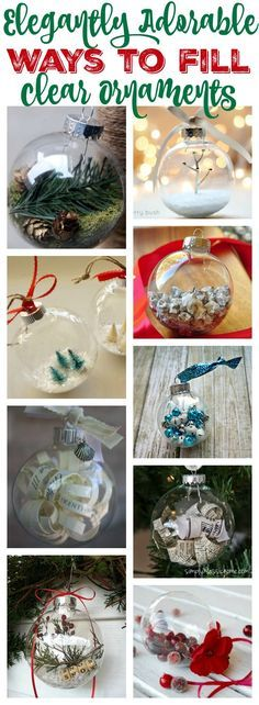 Elegantly Adorable Ways to Fill Clear Ornaments at http://thehappyhousie.com