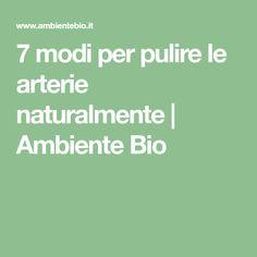 7 modi per pulire le arterie naturalmente   Ambiente Bio