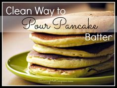 Clean Way to Easily Pour Pancake Batter