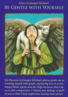 The Be Gentle with Yourself card is from Doreen Virtue's Archangel Michael Oracle deck. It was drawn to help answer a question about juggling work and family by examining the to do list.