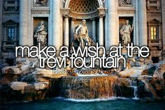 Make a wish at the Trevi fountain.