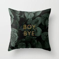 Boy Bye Throw Pillow by Tina Crespo on Society6     15%...