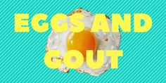 Eggs And Gout Explained (Should We, Gout Sufferers Eat Eggs? Gout Remedies, Natural Remedies, Gout Relief, Gout Diet, Daily Life Hacks, Eggs, Horse Racing, Nutrition, Healthy
