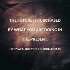 Who are you being and what actions are you taking?  Http://WealthBeyondFreedom.com.au