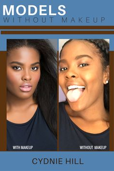 MODELS WITHOUT MAKEUP - At almost 6 feet tall, the strikingly beautiful Cydnie Hill makes an impression with or without makeup. Models Without Makeup, Models Off Duty, How To Make, Beautiful